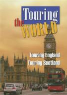 Touring The World: Touring England / Touring Scotland