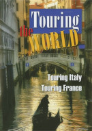 Touring The World: Touring Italy / Touring France