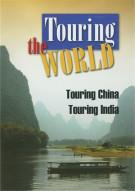 Touring The World: Touring China / Touring India