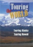Touring The World: Touring Alaska / Touring Hawaii