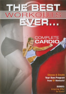 Best Workouts Ever, The: Complete Cardio