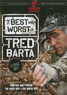 Best and Worst of Tred Barta, The