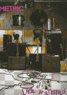 Metric: Live At Metropolis