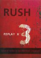 Rush: Replay x 3