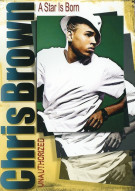 Chris Brown: A Star Is Born - Unauthorized