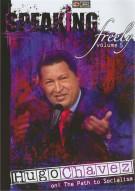 Speaking Freely: Volume 5 - Hugo Chavez