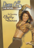 Dance Off The Inches: Fat Burning Belly Dance