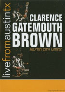 Clarence Gatemouth Brown: Live From Austin, TX