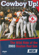 Cowboy Up!: The Wild Ride Of The 2003 Boston Red Sox