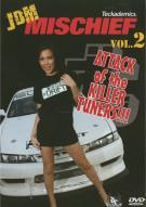 JDM Mischief: Attack Of The Killer Tuners!!! - Vol. 2