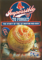 Impossible To Forget: The Story Of The 67 Boston Red Sox