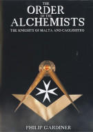 Order Of The Alchemists, The: The Knights Of Malta And Cagliostro