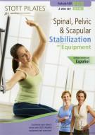 Stott Pilates: Spinal, Pelvic & Scapular Stabilization On Equipment