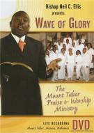 Bishop Neil C. Ellis: Wave Of Glory