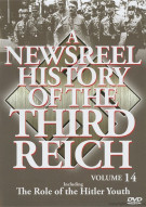 Newsreel History Of The Third Reich, A: Volume 14
