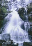 Escape To Nature: Volume 3 - Mighty Water Falls