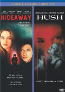 Hideaway / Hush (Double Feature)