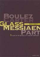Juxtapositions: Boulez, Carter, Glass, Messiaen, Part