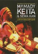 Mamady Keita & Sewa Kan: Live At Couleur Cafe