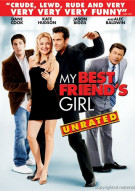My Best Friends Girl: Unrated