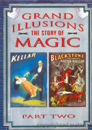 Grand Illusions: The Story Of Magic - Part 2