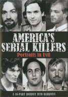 Americas Serial Killers: Portraits In Evil