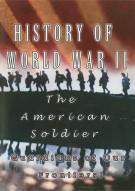 History Of World War II: American Soldier