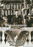 History Of World War II: American Propaganda Machine