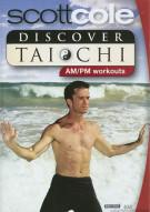 Scott Cole: Discover Tai Chi - AM/PM Workouts