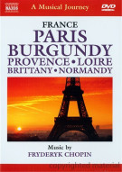 Musical Journey, A: Paris, Burgundy, Provence, Loire, Brittany, Normandy