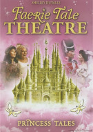 Shelley Duvalls Faerie Tale Theatre: Princess Tales