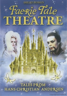 Shelley Duvalls Faerie Tale Theatre: Tales From Hans Christian Anderson