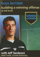 Winning Lacrosse: Boys Lacrosse - Building A Winning Offense
