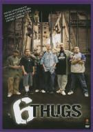 6 Thugs