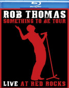 Rob Thomas: Something To Be Tour - Live At Red Rocks