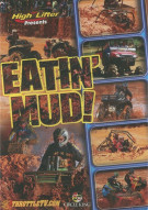 Eatin Mud!