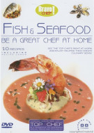 Be A Great Chef At Home: Fish & Seafood
