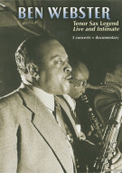 Ben Webster: Tenor Sax Legend - Live And Intimate