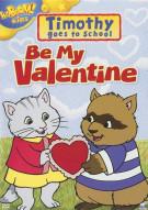 Timothy: Be My Valentine