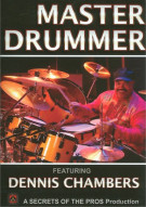 Dennis Chambers: Master Drummer