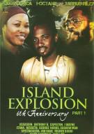 Island Explosion: 6Th Anniversary - Part 1
