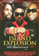 Island Explosion: 6Th Anniversary - Part 2