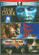 Fear Of The Dark / Big Bad Wolf / Gangs Of The Dead (Horror Triple Feature)