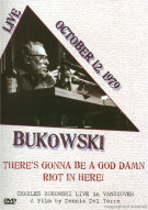Charles Bukowski: There's Gonna Be A God Damn Riot In Here!