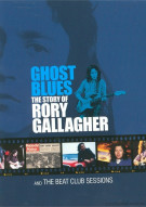Ghost Blues: The Story Of Rory Gallagher And The Beat Club Sessions