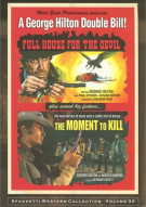 Full House For The Devil / The Moment To Kill (Double Feature)