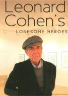 Leonard Cohen: Leonard Cohens Lonesome Heroes