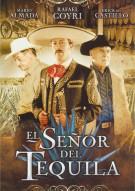 El Senor Del Tequila