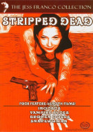 Jess Franco Collection, The: Stripped Dead