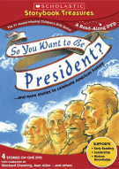 So You Want to be President? ...And More Stories To Celebrate American History